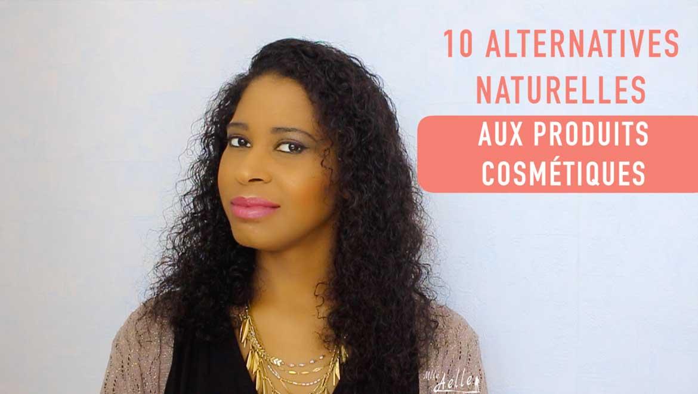 10 alternatives naturelles aux produits cosmétiques