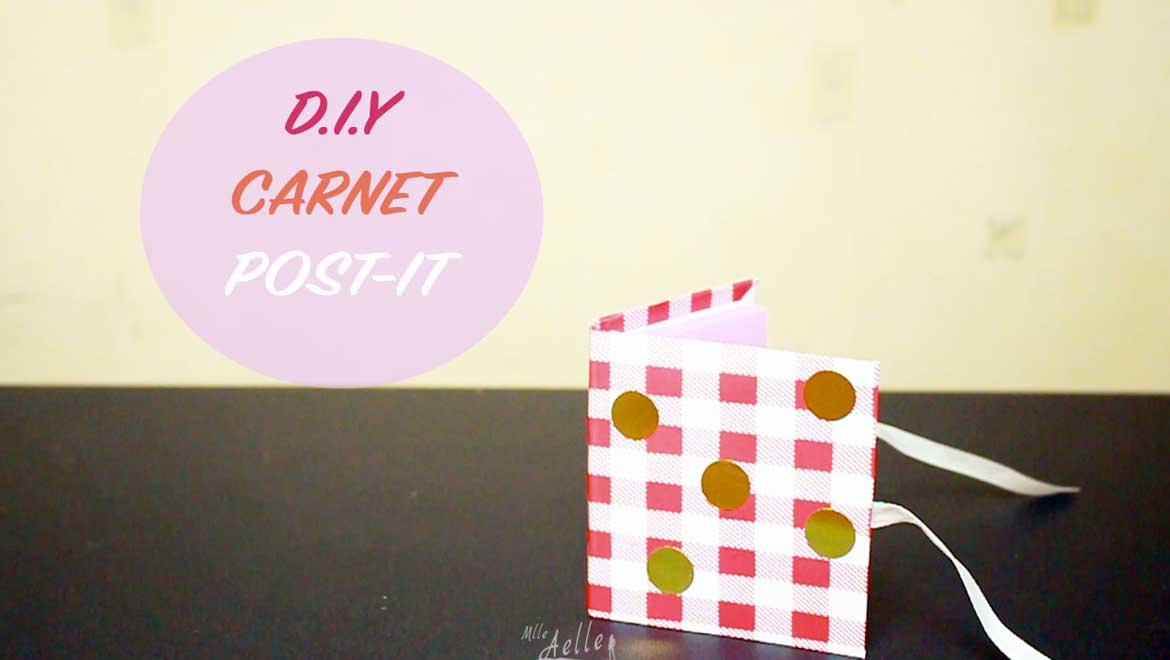 Diy le carnet post it mademoiselle aelle - Diy carnet personnalise ...