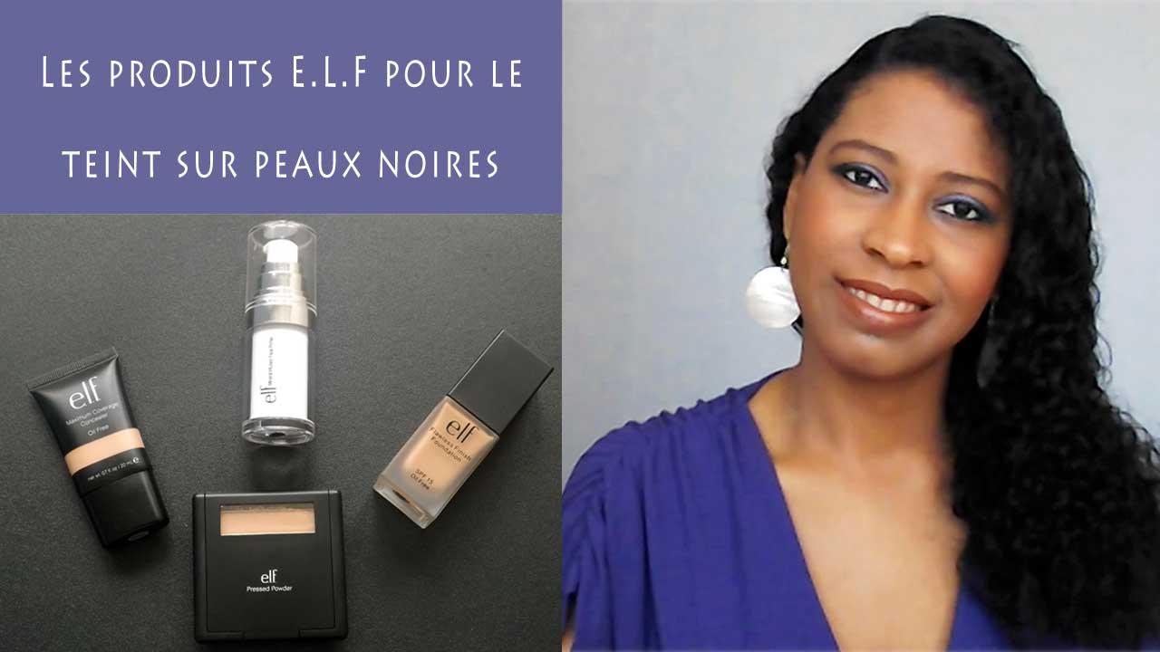 Revue des produits ELF pour le teint sur peaux noires