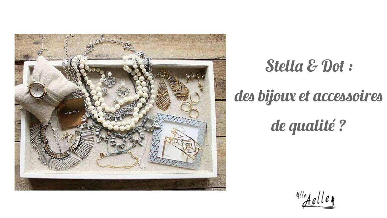 Stella & Dot : des bijoux et accessoires de qualité ?