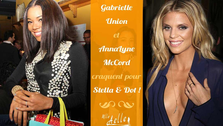 Gabrielle Union et AnnaLyne McCord craquent pour Stella & Dot !