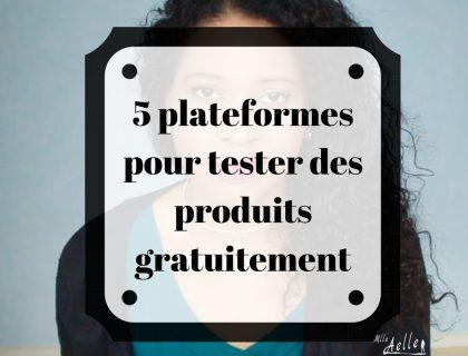 5 plateformes pour tester des produits gratuitement
