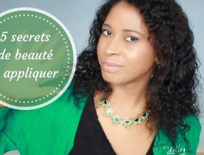 5 secrets de beauté à appliquer