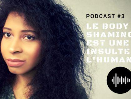 Pourquoi faire du Body Shaming c'est insulter l'Humanité