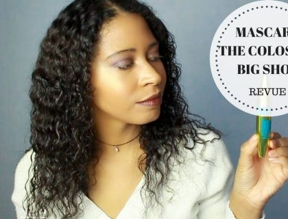 Revue du Mascara The Colossal Big Shot Maybelline