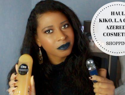 Haul Kiko, L.A Girl, Azeredo Cosmetics...