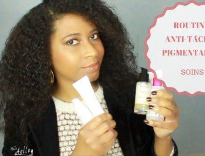 Routine soins du visage anti-tâches pigmentaires