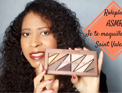Je te maquille pour la Saint Valentin (ASMR Make up Roleplay)