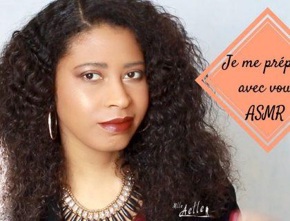 ASMR Français Chuchotements - Je me prépare avec vous Make up + Coiffure