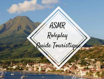 [ ASMR Français Voix Basse ] Roleplay Guide Touristique Martinique
