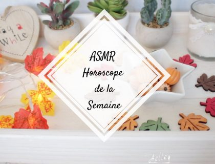 [ ASMR ] Horoscope de la semaine du 03 septembre