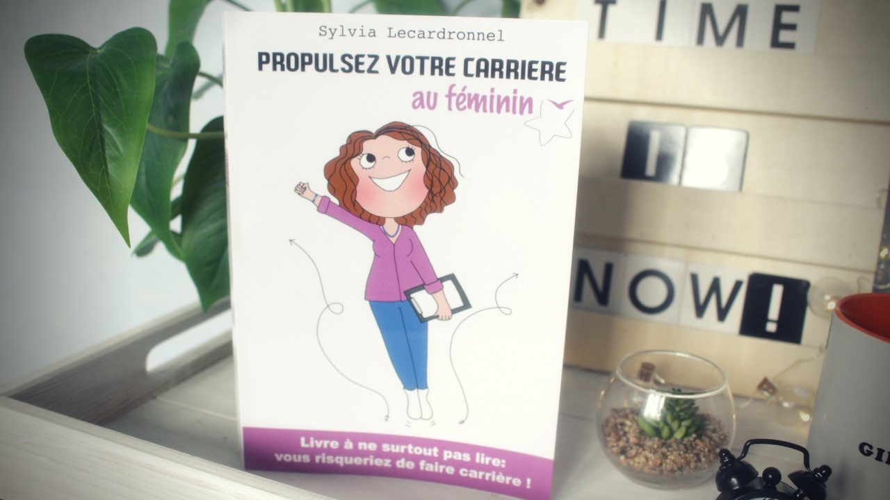 "J'ai lu ""Propulsez votre carrière au féminin"" de Sylvia Lecardronnel"