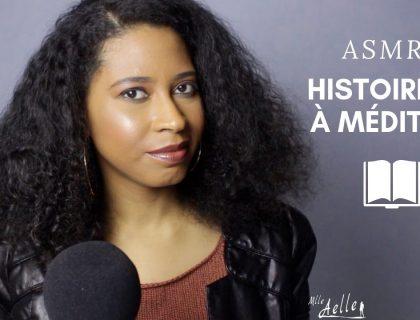 ASMR HISTOIRES À MÉDITER
