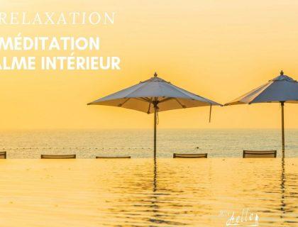 RELAXATION - MÉDITATION POUR RETROUVER LE CALME INTÉRIEUR