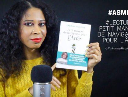 ASMR - Lecture Petit Manuel de Navigation pour l'Âme de Sabrina Philippe