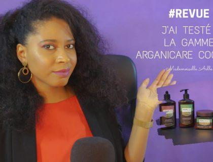 Revue - J'ai testé la gamme capillaire Arganicare Coconut