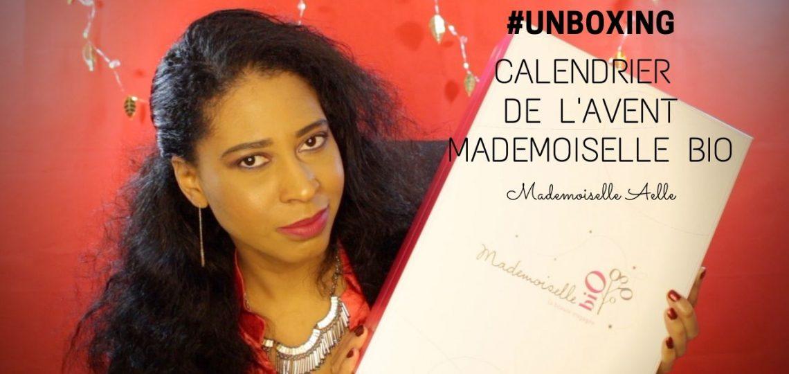 Unboxing | Ouverture du Calendrier de l'Avent Mademoiselle Bio 2019