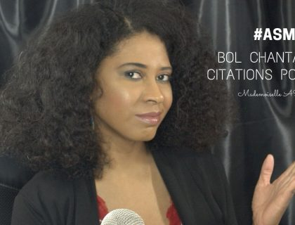 ASMR | Bol chantant et Citations positives