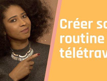 Télétravail | Comment planifier et organiser sa journée de travail à domicile
