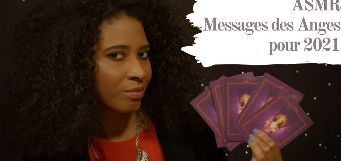 ASMR   6 messages des Anges pour 2021